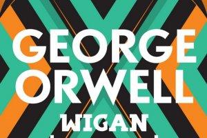 George Orwell'den, Wigan İskelesi Yolu...