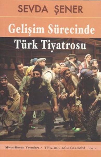 KİTAPLAR: Gelişim Sürecinde Türk Tiyatrosu