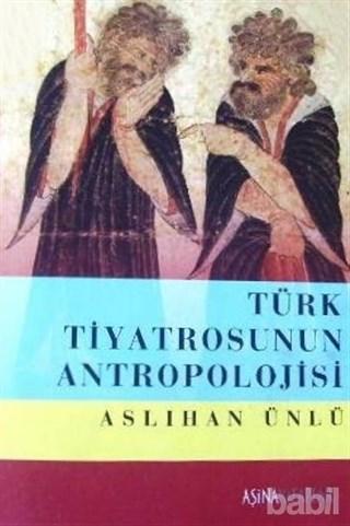 KİTAPLAR: Türk Tiyatrosunun Antropolojisi