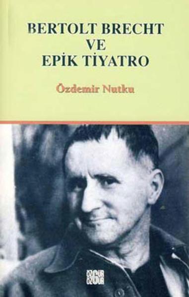 KİTAPLAR: Bertolt Brecht ve Epik Tiyatro