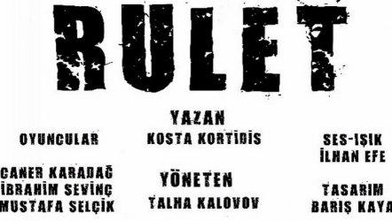 Rulet Tiyatro Oyunu Ankara'da