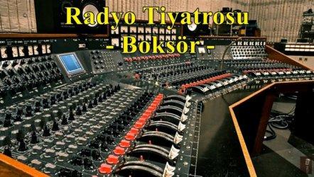 Radyo Tiyatrosu - Boksör