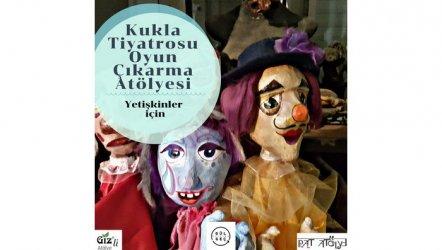 Tiyatro Gülgeç'in 2. Dönem kukla oyun çıkarma atölyesi Kasım ayında başlıyor!