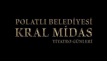 3. Polatlı Belediyesi Kral Midas Tiyatro Günleri Başlıyor